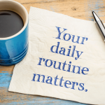 Routines are not boring- they take the stress away